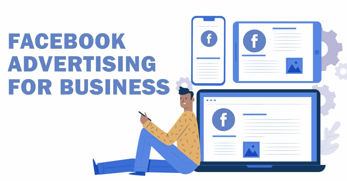 Facebook advertising for business