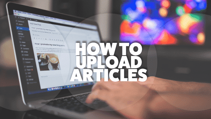 How To Upload Articles; person typing on laptop