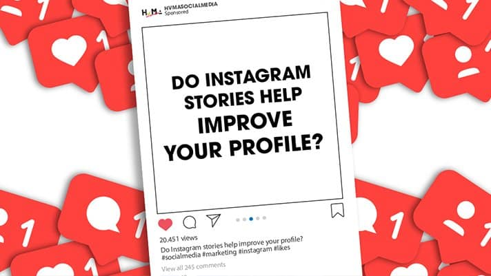 Do Instagram Stories Help Improve Your Profile?