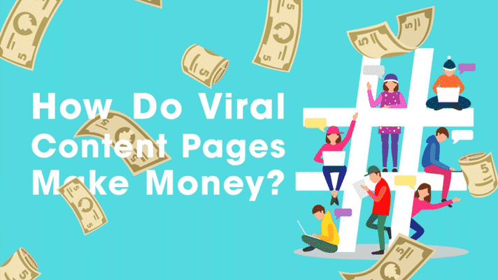 Do viral content pages make money?